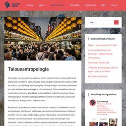 Talousantropologia — AntroBlogi