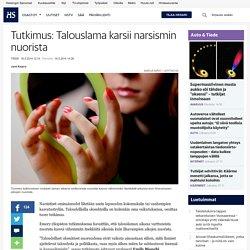 Tutkimus: Talouslama karsii narsismin nuorista - Maailmantalous - Tiede