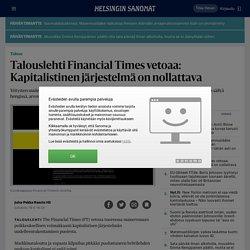 Talouslehti Financial Times vetoaa: Kapitalistinen järjestelmä on nollattava - Talous