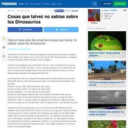 Cosas que talvez no sabias sobre los Dinosaurios - Taringa!