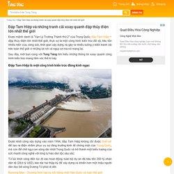 Đập Tam Hiệp và những tranh cãi xoay quanh đập thủy điện lớn nhất thế giới