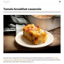 Tamale breakfast casserole