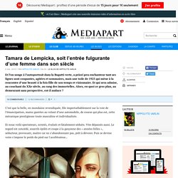 Tamara de Lempicka, soit l'entrée fulgurante d'une femme dans son siècle
