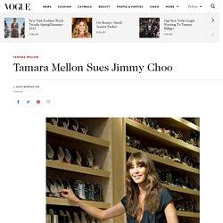 Tamara Mellon Sues Jimmy Choo