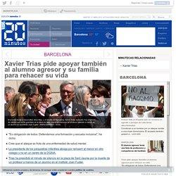 Xavier Trias pide apoyar también al alumno agresor y su familia para rehacer su vida