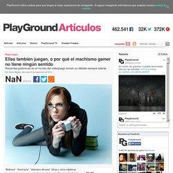Ellas también juegan, o por qué el machismo gamer no tiene ningún sentido