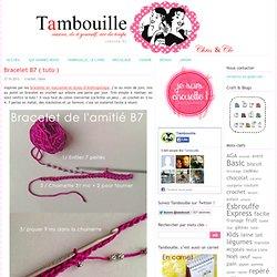 Bracelet B7 ( tuto )