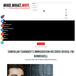 Tamerlan Tsarnaev's Immigration Records Reveal FBI Bombshell