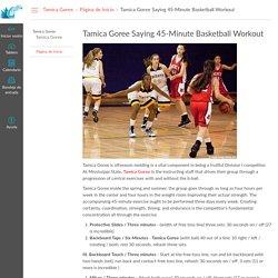 Tamica Goree Saying 45-Minute Basketball Workout: Página de Inicio: Tamica Goree