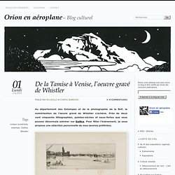 De la Tamise à Venise, l'oeuvre gravé de Whistler