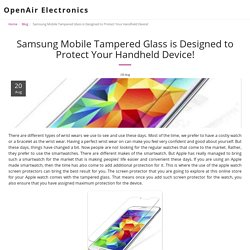 Samsung Mobile Tampered Glass is Designed to Protect Your Handheld Device! - OpenAir Electronics