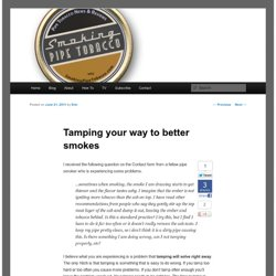 Tamping your way to better smokes - Smoking Pipe Tobacco