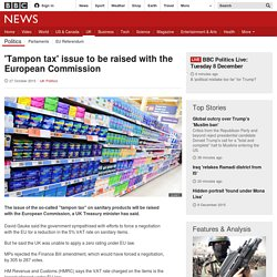 'Tampon tax' issue to be raised with the European Commission - BBC