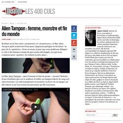 Alien Tampon : femme, monstre et fin du monde