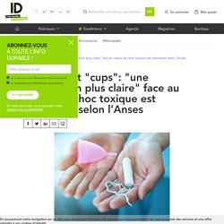 """Tampons et """"cups"""": """"une information plus claire"""" face au risque de choc toxique est nécessaire selon l'Anses"""