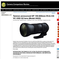 Tamron announced SP 150-600mm f/5-6.3 Di VC USD G2 lens (Model A022)