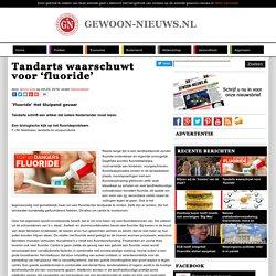 Tandarts waarschuwt voor 'fluoride'