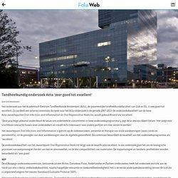 Tandheelkundig onderzoek Acta 'zeer goed tot excellent'Folia Web