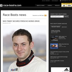 Nick Tandy secures Porsche works drive. - Race Boots