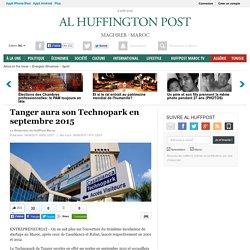 Tanger aura son Technopark en septembre 2015