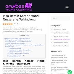 Jasa Bersih Kamar Mandi Tangerang Terkinclong - Grades Home Cleaning
