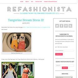 Tangerine Dream Dress II!