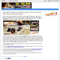 Agen Bola Tangkas and Sabung Ayam Online for Making Good Money through Betting : indobet77