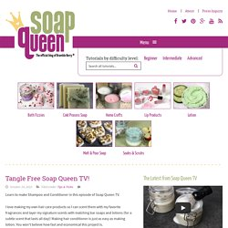 Tangle Free Soap Queen TV!