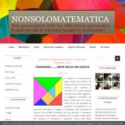 TANGRAM……….non solo un gioco – nonsolomatematica