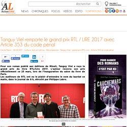 Tanguy Viel remporte le grand prix RTL / LIRE 2017 avec Article 353 du code pénal