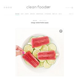 tangy watermelon pops - Clean Food Dirty City