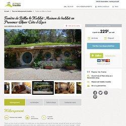 Tanière de Bilbo le Hobbit : Maison de hobbit en Provence-Alpes-Côte d'Azur