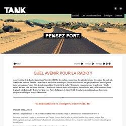 TANK - QUEL AVENIR POUR LA RADIO ?