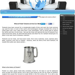 What are Pewter Tankards and How Can I Maintain Them My website