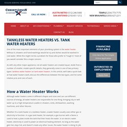 Tankless Water Heaters vs. Tank Water Heaters