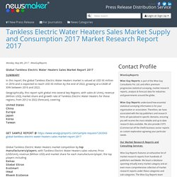 Tankless Electric Water Heaters Sales Market Supply and Consumption 2017 Market Research Report 2017