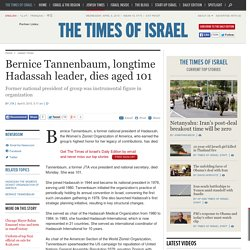 Bernice Tannenbaum, longtime Hadassah leader, dies aged 101