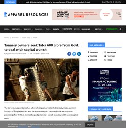 Tannery owners seek Taka 600 crore from Govt. to deal with capital crunch