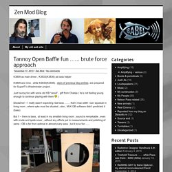 Tannoy Open Baffle fun …… brute force approach