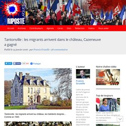 Tantonville : les migrants arrivent dans le château, Cazeneuve a gagné