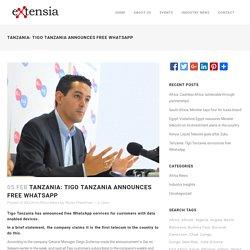 Tanzania: Tigo Tanzania announces free WhatsApp - Extensia