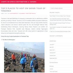 Top Places To Visit on Safari Tour of Tanzania