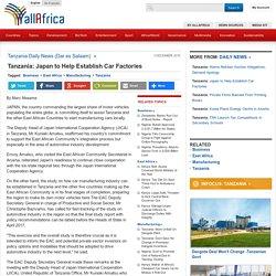Tanzania: Japan to Help Establish Car Factories