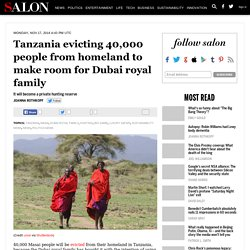 Tanzania evicting 40,000 people from homeland to make room for Dubai royal family