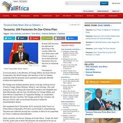Tanzania: 200 Factories On Dar-China Plan