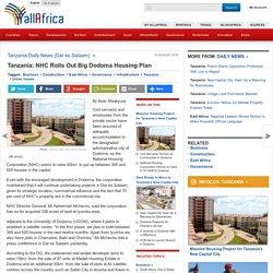 Tanzania: NHC Rolls Out Big Dodoma Housing Plan