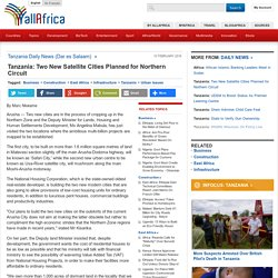 Tanzania: Two New Satellite Cities Planned for Northern Circuit
