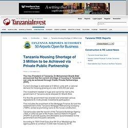 Tanzania Housing Shortage of 3 Million to be Achieved via Private Public Partnership