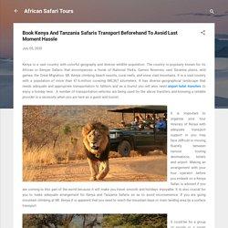 Book Kenya And Tanzania Safaris Transport Beforehand To Avoid Last Moment Hassle