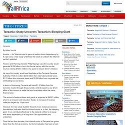 Tanzania: Study Uncovers Tanzania's Sleeping Giant